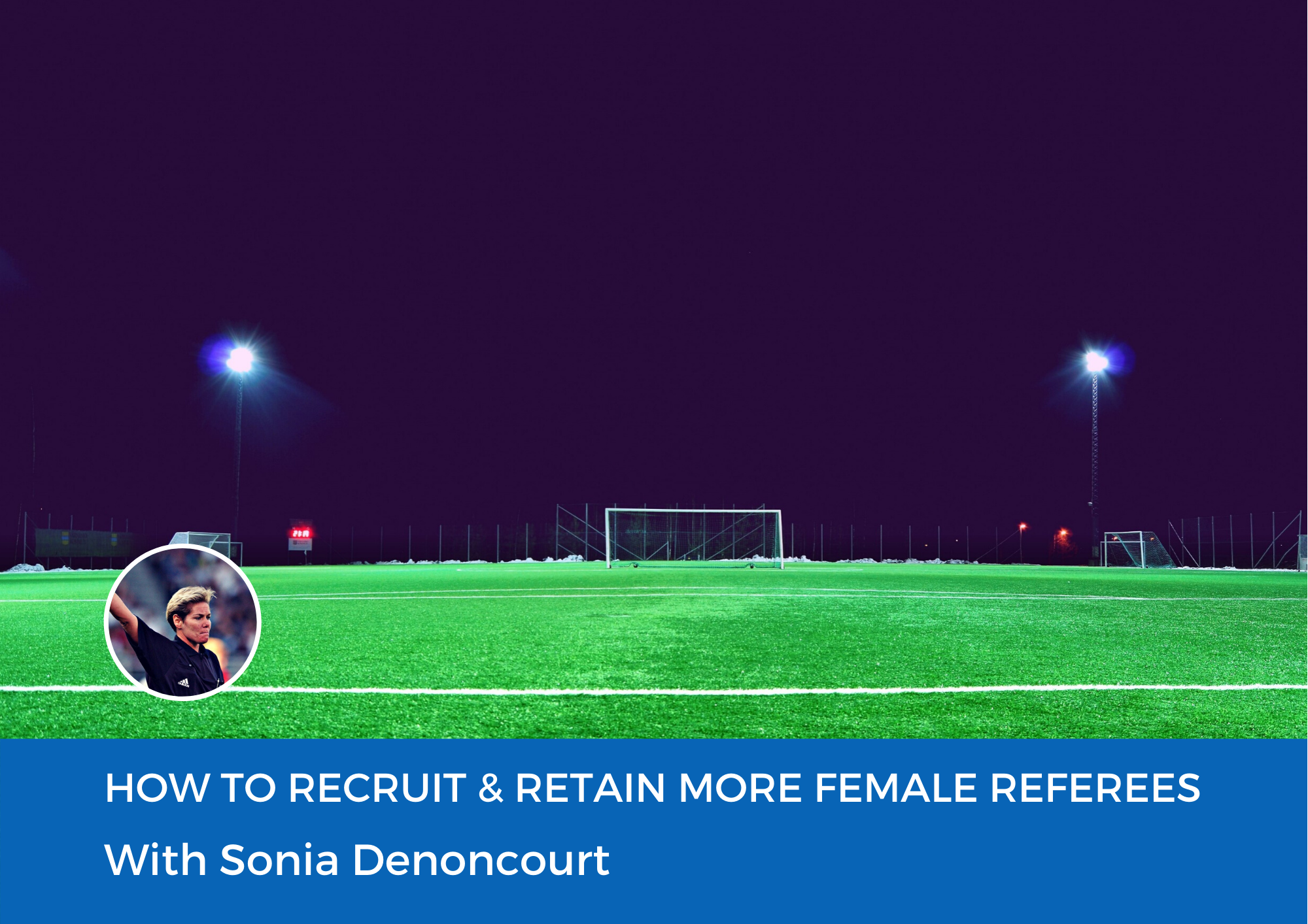 How to Recruit and Retain more Female Referees
