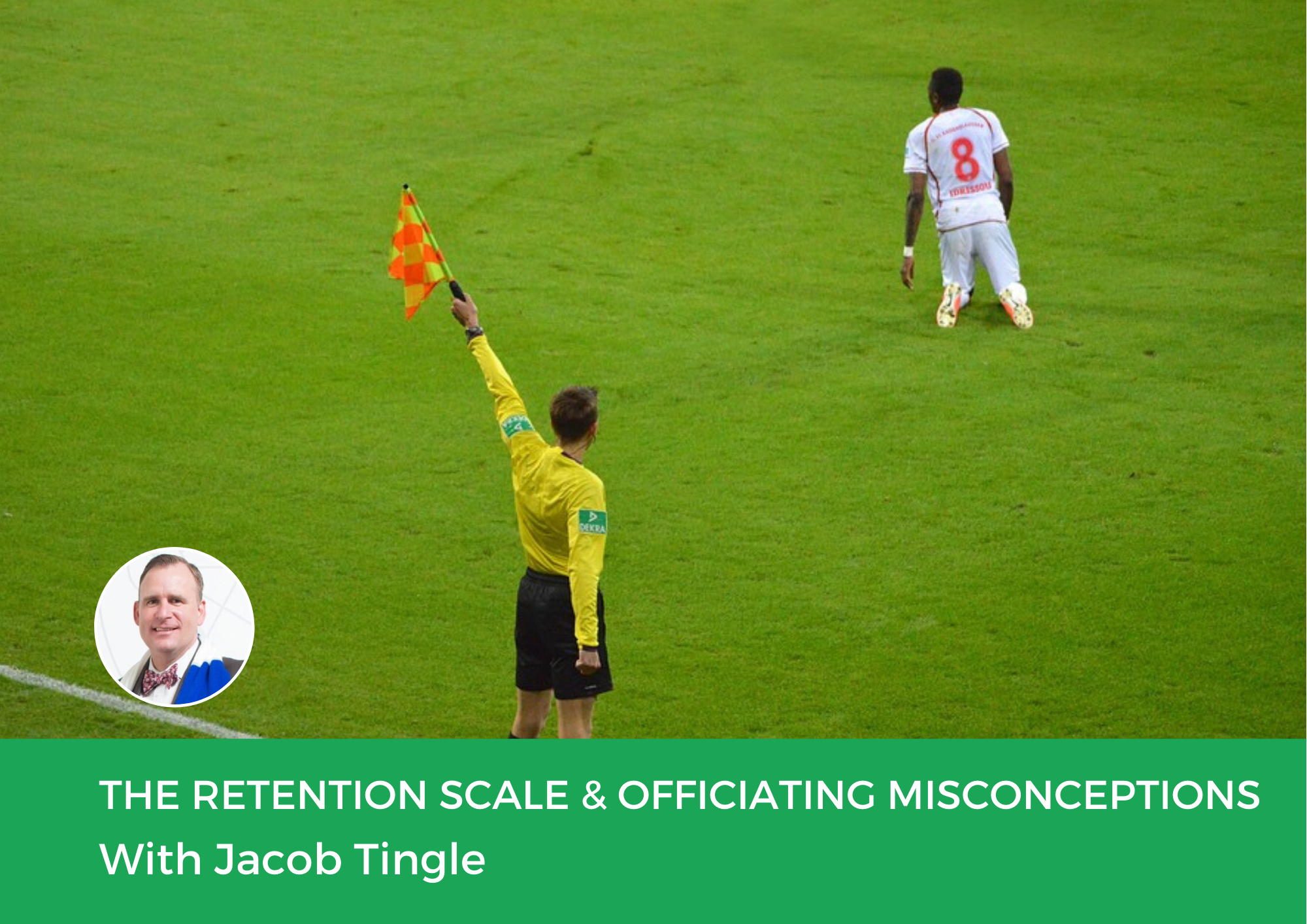 The Retention Scale & Officiating Misconceptions