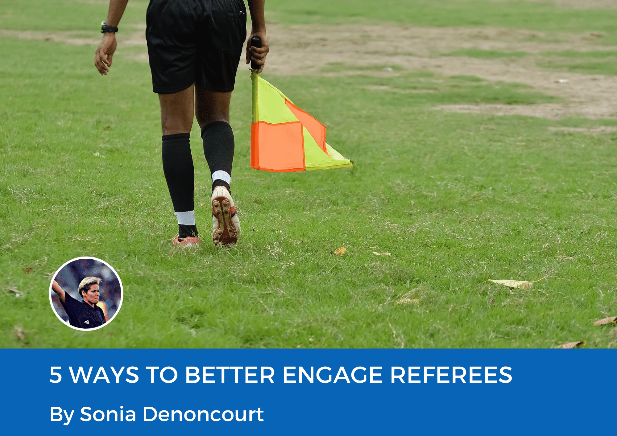 5 Ways to Better Engage Referees